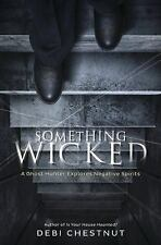Excellent, Something Wicked: A Ghost Hunter Explores Negative Spirits, Chestnut,