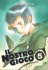 IL NOSTRO GIOCO VOLUME 5 DI MOHIRO KITOH KAPPA EDIZIONI