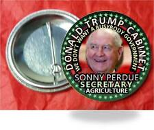 Pin Back Button Donald Trump  Cabinet Sonny Perdue Secretary og Agriculture