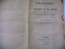 PROBLEMES PHYSIQUE ET CHIMIE math spé Ch. Rivière 1889