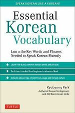 Essential Korean Vocabulary : Know Key Words and Authentic Sentences for...