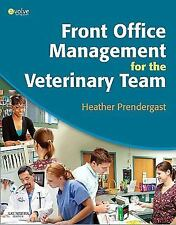 Front Office Management For The Veterinary Team by Heather Prendergast As