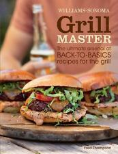Grill Master (Williams-Sonoma) by Thompson, Fred