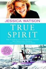 True Spirit: The True Story of a 16-Year-Old Australian Who Sailed Solo, Nonstop