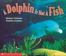 Dolphin Is Not A Fish (Emergent Readers) Chessen, Betsy, Chanko, Pamela Paperba
