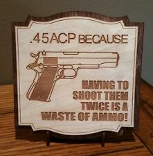 .45 ACP 2 Layer Sign Laser Engraved w/stand & cut out to hang