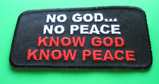 NO GOD NO PEACE KNOW GOD KNOW PEACE CHRISTIAN RELIGIOUS IRON ON PATCH