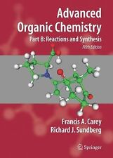 Advanced Organic Chemistry Pt. B : Reactions and Synthesis by Francis A....