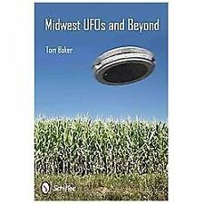 Midwest UFOs and Beyond, , Baker, Tom, Very Good, 2013-07-28,