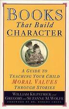 Books That Build Character : A Guide to Teaching Your Child Moral Values...