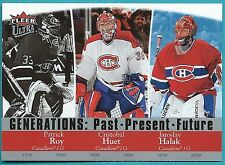 2007-08 Fleer Ultra Generations card/# G!9 of Roy, Huet and Halak