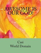 Awesome Is Our God! by World Domain (2012, Paperback)