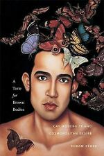 Sexual Cultures: A Taste for Brown Bodies : Gay Modernity and Cosmopolitan...