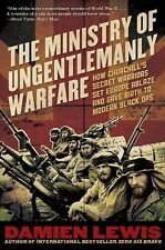 The Ministry of Ungentlemanly Warfare : How Churchill's Secret Warriors Set...
