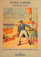 BRACCIO DI FERRO  LUIGI NATOLI (W.GALT) 2016 ANTARES EDITORE  (NV37)