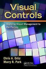 Visual Controls: Applying Visual Management to the Factory, Park, Murry, Ortiz,