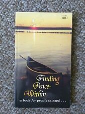 Finding Peace Within A Book for People in Need...2005, Paperback