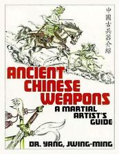 Ancient Chinese Weapons, Second Edition: The Martial Arts Guide