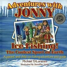 Adventures with Jonny: Ice Fishing The Coolest Sport on Earth!, DiLorenzo Michae