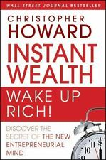 Instant Wealth Wake Up Rich!: Discover The Secret of The New-ExLibrary