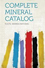 Complete Mineral Catalog by Foote Mathews (2013, Paperback)