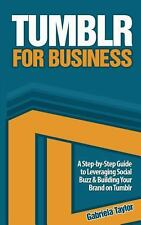 Tumblr for Business by Gabriela Taylor (2013, Paperback)