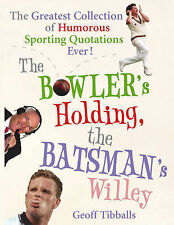 Tibballs, Geoff The Bowler's Holding, the Batsman's Willey: The Greatest Collect