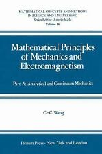 Mathematical Principles of Mechanics and Electromagnetism:Part A:Analytical and