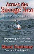 Across the Savage Sea: The Epic Journey of the First Woman to Row Across the Nor