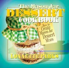 The Mason Jar Dessert Cookbook: How to Create Mason Jar Mixes-ExLibrary