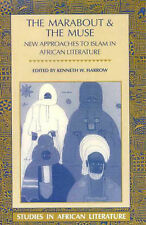The Marabout and the Muse: New Approaches to Islam in African Literature
