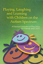 Playing, Laughing and Learning With Children on the Autism Spectrum: A Practical