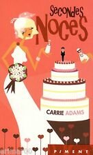 Secondes noces // Collection PIMENT // Carrie ADAMS // Humour