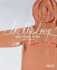 In the Loop: Knitting Now by