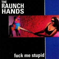 THE RAUCH HANDS - FUCK ME STUPID CD NEU