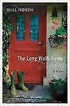 The Long Walk Home: A Novel, North, Will, Good Book