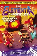 Herobrine's Message: An Unofficial Minecraft-Fan Adventure (Elementia Chronicles