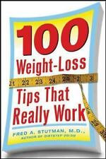 100 Weight-Loss Tips That Really Work by Fred A. Stutman (2006, Paperback)