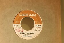 WHITE PLAINS - MY BABY LOVES LOVIN' / SHOW ME YOUR HAND - DERAM 45 VINYL SINGLE