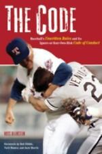The Code: Baseball's Unwritten Rules and Its Ignore-at-Your-Own-Risk Code of Con