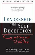 Leadership and Self-Deception : Getting out of the Box by Arbinger Institute 5th