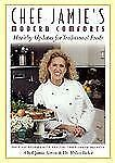 Chef Jamie's Modern Comforts Healthy Updates for Traditional Foods HC Like New