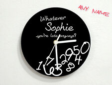 Custom Name - Whatever I'm Late Anyways - Novelty Gift -  Wall Clock