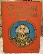 1926 Tales Told In Holland My Travelship Book House For Children HB Nursery Book