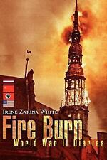 Fire Burn: World War II Diaries
