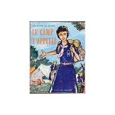 LE CAMP T'APPELLE par Les GUIDES de FRANCE et SCOUTS Illustrations DESSINS 1960