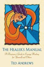 The Healer's Manual: A Beginner's Guide to Energy Therapies (Llewellyn's Health