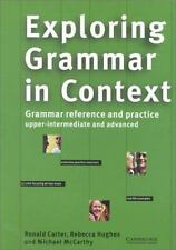Exploring Grammar in Context : Upper-Intermediate and Advanced by Michael...