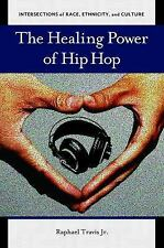 Intersections of Race, Ethnicity, and Culture Ser.: The Healing Power of Hip...