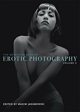 The Mammoth Book of Erotic Photography, Vol. 4 (Mammoth Books) Paperback, 2013